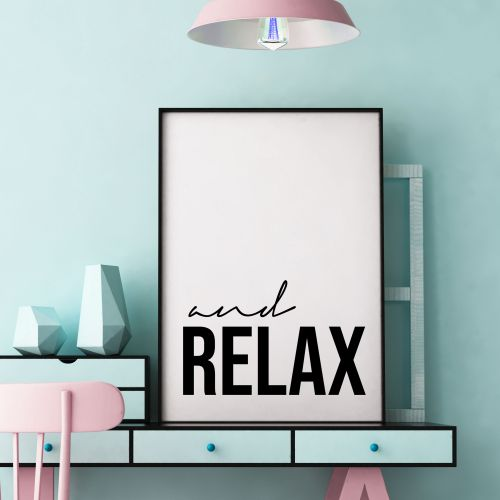 AND RELAX - inspirational quote prints by ART WOW artist Lilly Rose