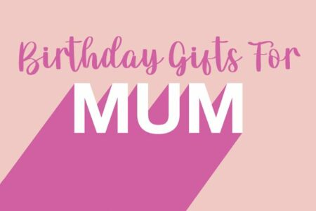 Mum gifts for birthday